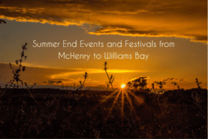 Summer's End Events in McHenry, Richmond, Poplar Grove and William's Bay