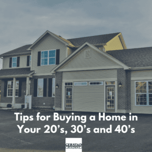 Tips for Buying a Home in Your 20's, 30's and 40's