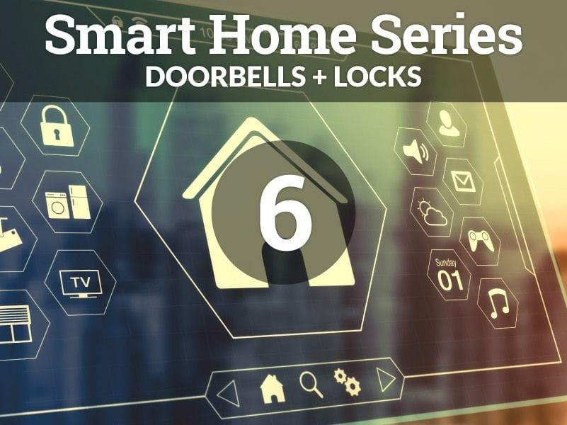 SMART Doorbells, SMART Locks for Your Gerstad Builders Home