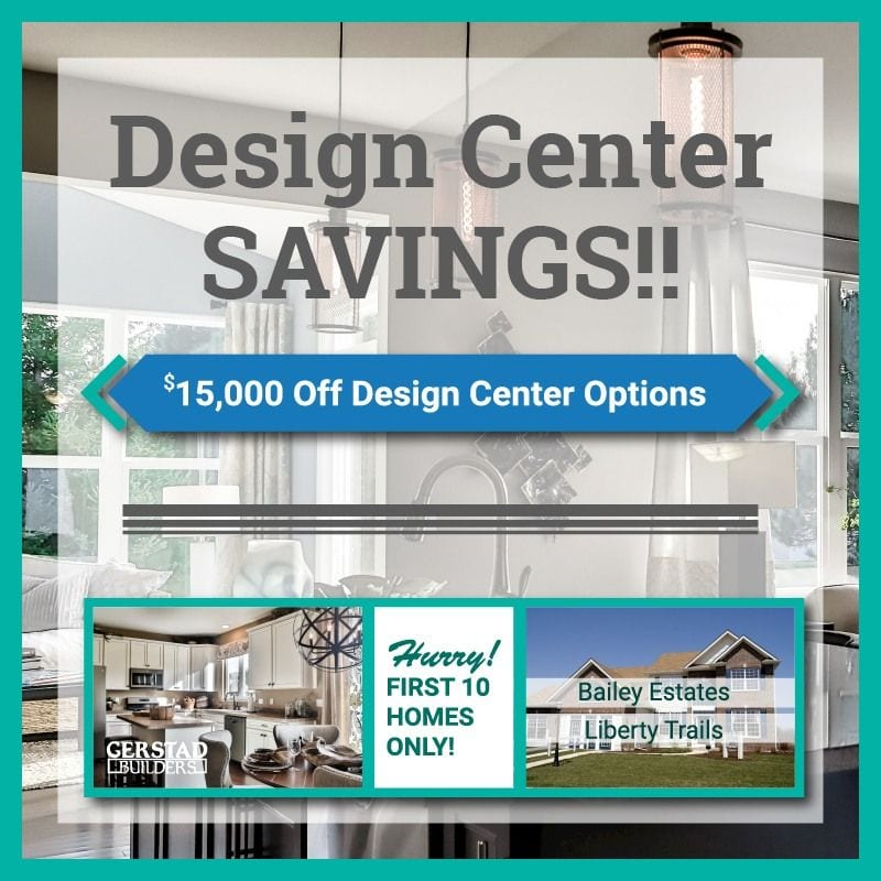 Design Center Savings up to $15,000 from Gerstad Builders